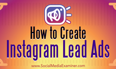 How to Generate Leads with Instagram Lead Ads