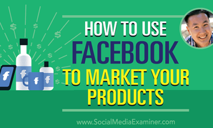 How to Use Facebook to Market Your Products