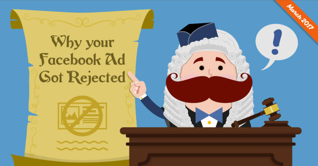 Facebook Ads Review 101: Rules to follow to get your ads approved… quickly!