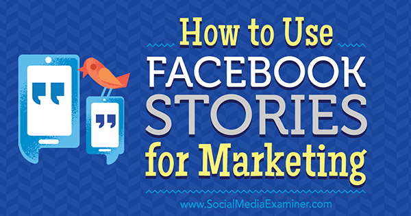 How to Use Facebook Stories for Marketing