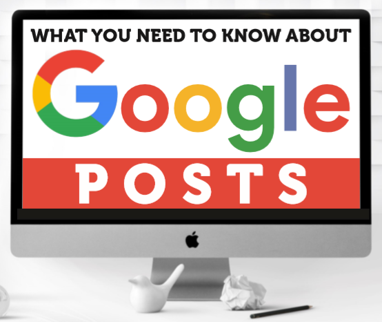 What You Need to Know about Google Posts